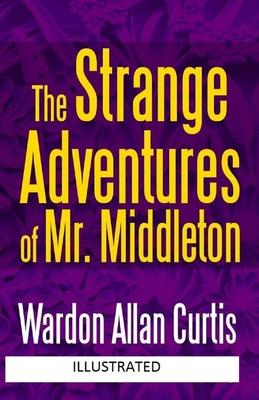 The Strange Adventures of Mr. Middleton Illustrated by Wardon Allan Curtis