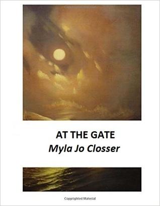 At the Gate by Myla Jo Closser