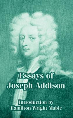 Essays of Joseph Addison by Joseph Addison, Hamilton Wright Mabie