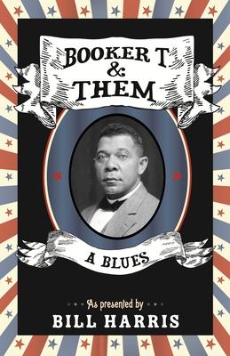 Booker T & Them: A Blues by Bill Harris
