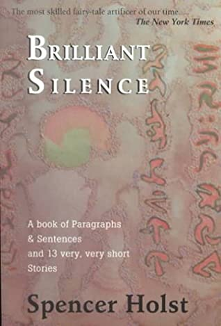 BRILLIANT SILENCE by Spencer Holst, George Quasha