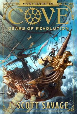 Gears of Revolution, Volume 2 by J. Scott Savage