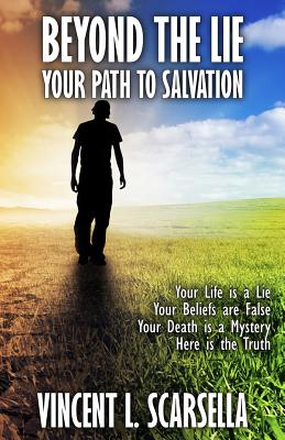 Beyond the Lie: Your Path to Salvation by Vincent L. Scarsella, Digital Fiction