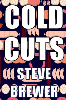 Cold Cuts by Steve Brewer