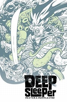 Deep Sleeper by Mike Huddleston, Phil Hester