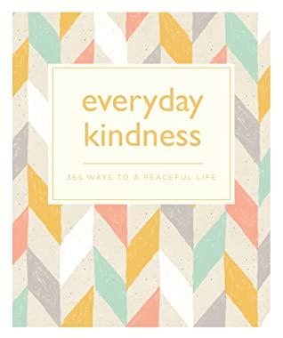 Everyday Kindness: 365 Ways To a Peaceful Life by Sarah Vaughan