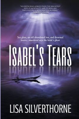 Isabel's Tears by Lisa Silverthorne