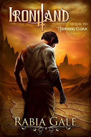 Ironhand: Sequel to Mourning Cloak by Rabia Gale