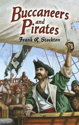 Buccaneers and Pirates by Frank R. Stockton
