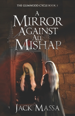 A Mirror Against All Mishap by Jack Massa