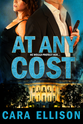 At Any Cost by Cara Ellison