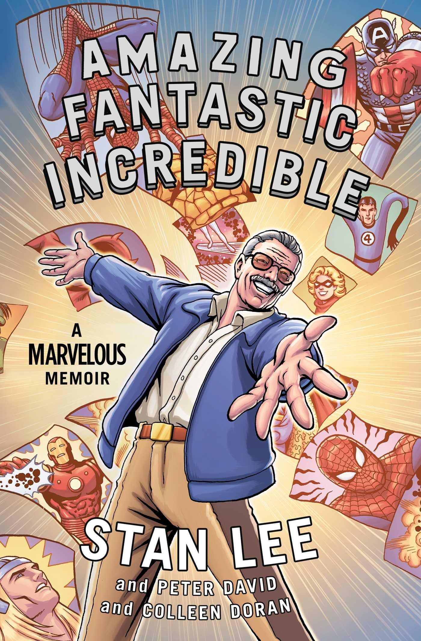 Amazing Fantastic Incredible: A Marvelous Memoir by Stan Lee
