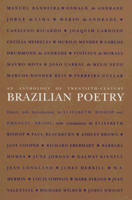 An Anthology of Twentieth-Century Brazilian Poetry by Emanuel Brasil, Elizabeth Bishop