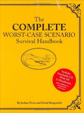 The Complete Worst-Case Scenario Survival Handbook by Joshua Piven, David Borgenicht