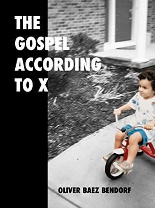 The Gospel According to X (Rane Arroyo Series, #12) by Oliver Baez Bendorf