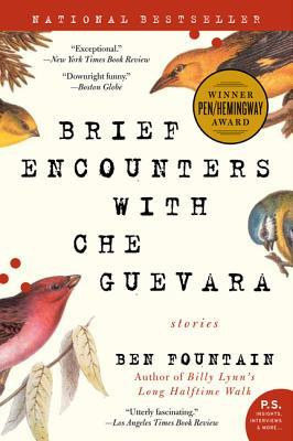 Brief Encounters with Che Guevara: Stories by Ben Fountain