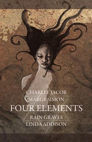 Four Elements by Marge Simon, Linda Addison, Rain Graves, Charlee Jacob