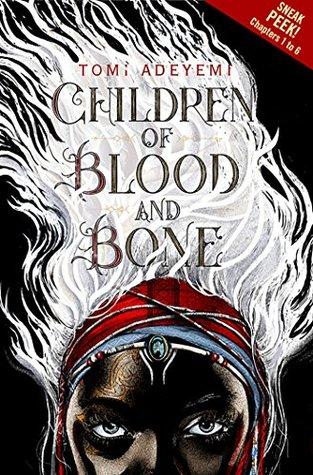 Sneak Peek - Children of Blood and Bone by Tomi Adeyemi