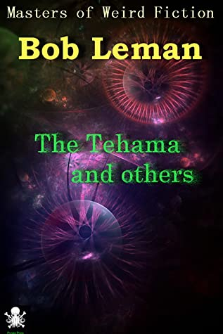 The Tehama and Others by Jim Rockhill, Bob Leman