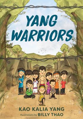 Yang Warriors by Kao Kalia Yang