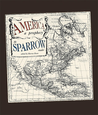 America: A Prophecy - The Sparrow Reader by Marcus Boon, Sparrow .