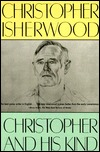 Christopher and His Kind: A Biography by Christopher Isherwood