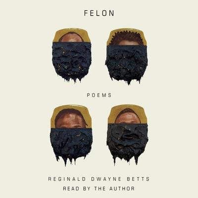 Felon: Poems by