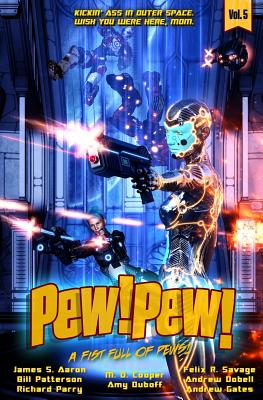 Pew! Pew! Volume 5: A Fist Full of Pews by Bill Patterson, James S. Aaron, Amy DuBoff