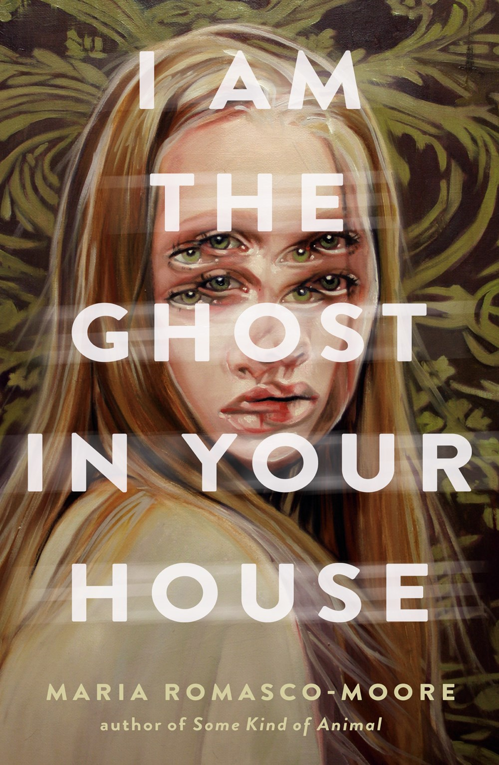 I Am the Ghost in Your House by Maria Romasco-Moore