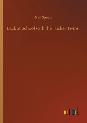 Back at School with the Tucker Twins by Nell Speed