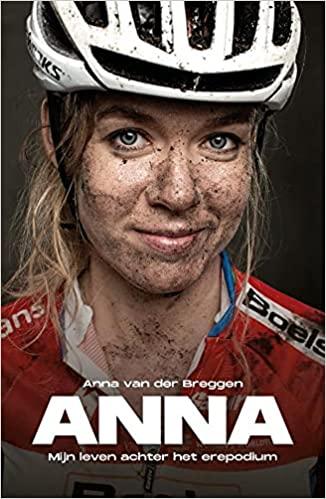 ANNA: Mijn leven achter het erepodium by Anna van der Breggen