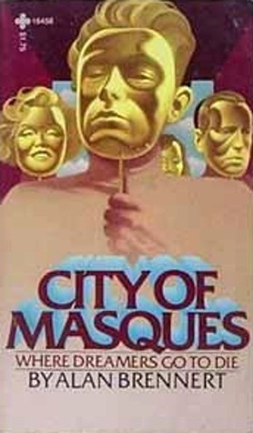 City of Masques: Where Dreamers Go to Die by Alan Brennert
