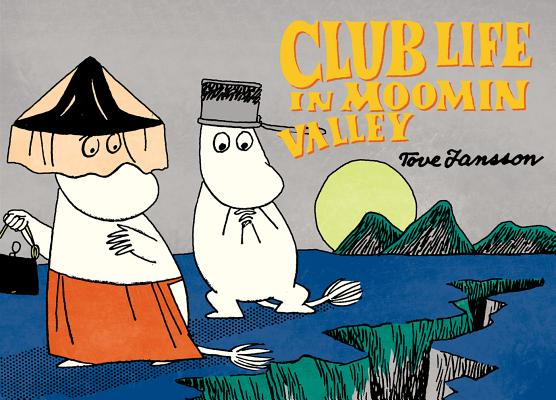 Club Life in Moominvalley by Tove Jansson