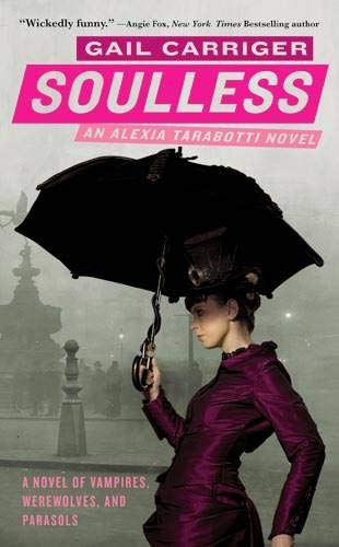 Soulless (Parasol Protectorate, #1) by Gail Carriger