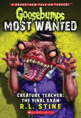 Creature Teacher: The Final Exam by R.L. Stine