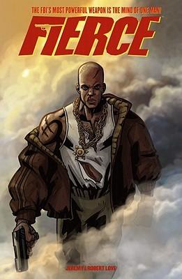 Fierce by Jeff Wasson, Jeremy Love, Robert Love