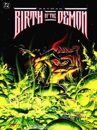 Batman: Birth of the Demon by Dennis O'Neil