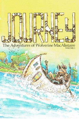 Journey, Volume 1: The Adventures of Wolverine Macalistaire by William Messner-Loebs