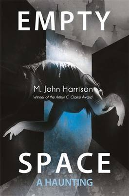 Empty Space: A Haunting by M. John Harrison
