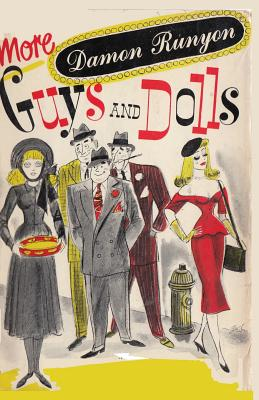More Guys and Dolls: Thirty-Four of the Best Short Stories by Damon Runyon