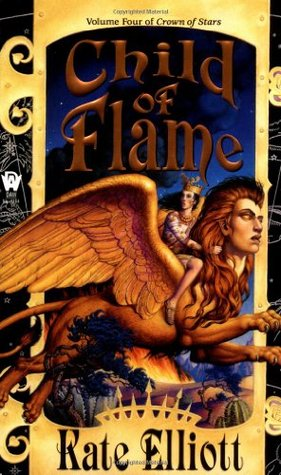 Child of Flame by Alis A. Rasmussen, Kate Elliott