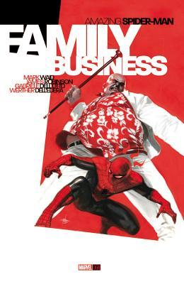 Amazing Spider-Man: Family Business by Gabriele Dell'Otto, Mark Waid, James Robinson