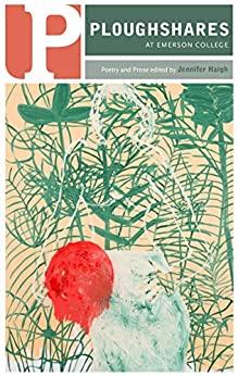 Ploughshares Spring 2017 Issue by Helen Elaine Lee, Katie Ford, Charlie Smith, Maggie Smith, Jennifer Haigh, Andrea Lawlor, Ilya Kaminsky, Vendela Vida, Kaveh Akbar