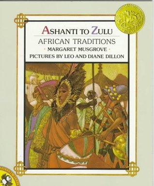 Ashanti to Zulu: African Traditions by Leo Dillon, Margaret Musgrove, Diane Dillon