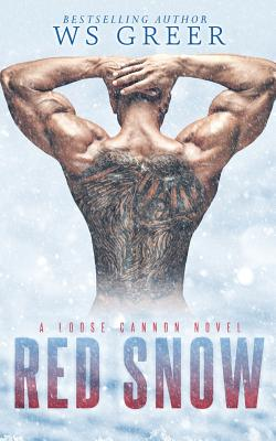 Red Snow (A Loose Cannon Novel) by Ws Greer