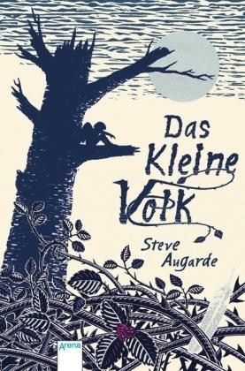 Das kleine Volk by Steve Augarde, Ursula Höfker