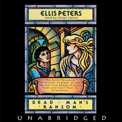 Dead Man's Ransom: The Ninth Chronicle of Brother Cadfael by Ellis Peters