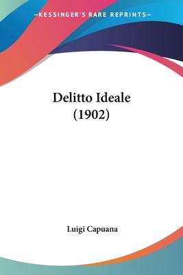 Delitto Ideale (1902) by Luigi Capuana
