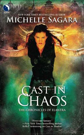 Cast in Chaos by Michelle Sagara West, Michelle Sagara