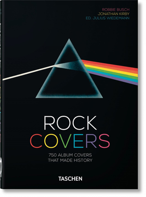 Rock Covers. 40th Anniversary Edition by Jonathan Kirby, Robbie Busch